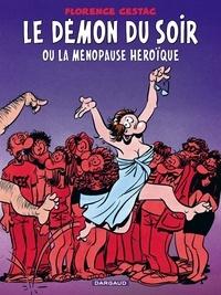 Florence Cestac - Le démon du soir ou la ménopause héroïque.