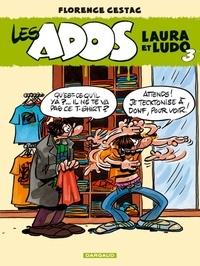 Florence Cestac - Les ados Laura et Ludo Tome 3 : .