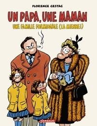 Florence Cestac - Un papa, une maman, une famille formidable (la mienne!).