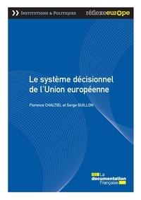 Florence Chaltiel et Serge Guillon - Le système décisionnel de l'Union européenne.
