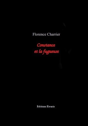 Florence Charrier - Constance et la fugueuse.