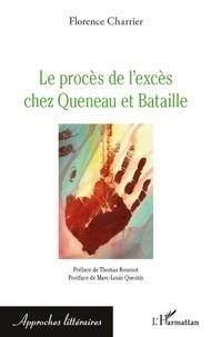 Florence Charrier - Le procès de l'excès chez Queneau et Bataille.