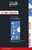 """Florence Chérigny et Alexandre Zollinger - Les objets connectés - Colloque """"30 ans du magistère en droit des TIC"""" Vendredi 23 septembre 2016."""