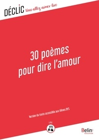 Florence Cognard - 30 Poèmes pour dire l'amour - DYS - Version du texte accessible aux DYS.