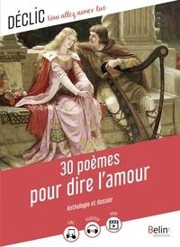 Florence Cognard - 30 poèmes pour dire l'amour.