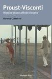 Florence Colombani - Proust-Visconti - Histoire d'une affinité élective.