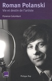 Florence Colombani - Roman Polanski, vie et destin de l'artiste.