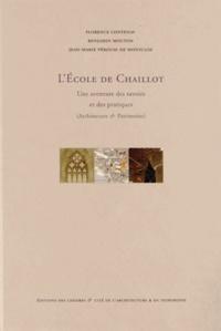 Florence Contenay et Benjamin Mouton - L'Ecole de Chaillot - Une aventure des savoirs et des pratiques (Architecture & Patrimoine).