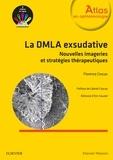 Florence Coscas - La DMLA exsudative - Nouvelles imageries et stratégies thérapeutiques.