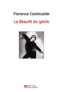 Florence Costecalde - La Beauté du geste.