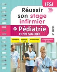 Réussir son stage infirmier en pédiatrie et néonatalogie- Pathologies, conduites à tenir, pharmacologie, fiches techniques de soins - Florence Couderc |