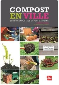 Compost en ville - Lombricompostage et petits jardins.pdf
