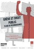 Florence Crouzatier-Durand et Nicolas Kada - Grève et droit public - 70 ans de reconnaissance.