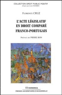 Florence Cruz - L'acte législatif en droit comparé franco-portugais.