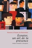 Florence d' Assier de Boisredon - Ecouter, un art de la présence.
