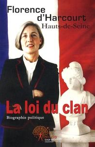 Florence d' Harcourt - La loi du clan - Hauts-de-Seine.