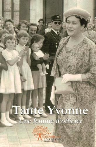Florence d' Harcourt - Tante Yvonne - Une femme d'officier.