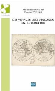Florence D'Souza - Des voyages vers l'inconnu entre 1630 et 1880.