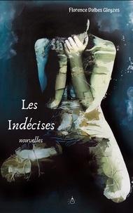 Florence Dalbes Gleyzes - Les indécises.