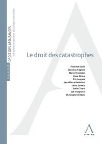 Florence Danis et Jean-Luc Fagnart - Le droit des catastrophes.