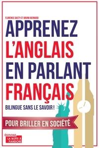 Florence Dasty et Bruno Bernard - Apprenez l'anglais en parlant français.