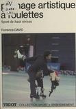 Florence David - Patinage artistique à roulettes : sport de haut niveau.