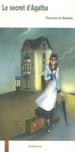 Florence de Baudus - Le secret d'Agatha.