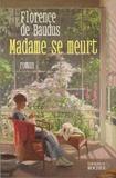 Florence de Baudus - Madame se meurt.