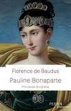 Florence de Baudus - Pauline Bonaparte - Princesse Borghèse.