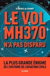 Florence de Changy - Le vol MH370 n'a pas disparu.