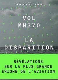 Florence de Changy - Vol MH370 - La disparition.