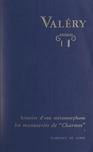 Florence De Lussy - Charmes, d'après les manuscrits de Paul Valéry : histoire d'une métamorphose (1).