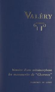 Florence De Lussy - Charmes, d'après les manuscrits de Paul Valéry. Histoire d'une métamorphose (2).