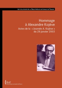 Florence de Lussy - Hommage à Alexandre Kojève - Actes de la «Journée A. Kojève» du 28 janvier 2003.