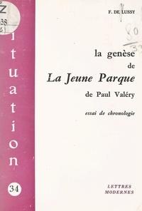 Florence De Lussy - La genèse de La Jeune Parque, de Paul Valéry - Essai de chronologie.