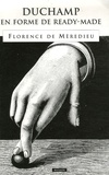 Florence de Mèredieu - Duchamp en forme de ready-made.