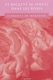 Florence de Mèredieu - Et Beckett se perdit dans les roses.