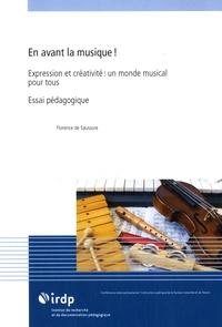Florence de Saussure - En avant la musique ! - Expression et créativité, un monde musical pour tous : essai pédagogique.