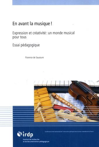En avant la musique !. Expression et créativité, un monde musical pour tous : essai pédagogique