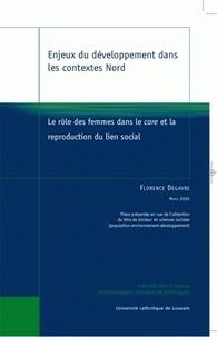 Florence Degrave - Enjeux du développement dans les contextes Nord - Le rôle des femmes dans le care et la reproduction du lien social.