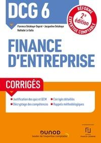 Florence Delahaye-Duprat et Jacqueline Delahaye - DCG 6 Finance d'entreprise - Corrigés - 2e éd..