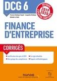 Florence Delahaye-Duprat et Jacqueline Delahaye - DCG 6 Finance d'entreprise - Corrigés - Réforme Expertise comptable 2019-2020.