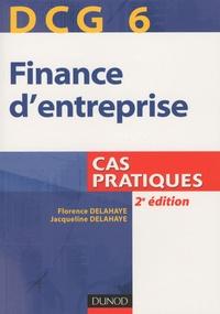 Florence Delahaye et Jacqueline Delahaye - Finance d'entreprise DCG 6 - Cas pratiques.