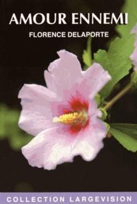 Florence Delaporte - Amour ennemi.