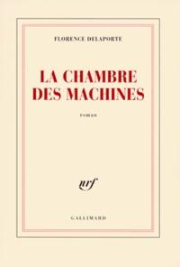 Florence Delaporte - La chambre des machines.
