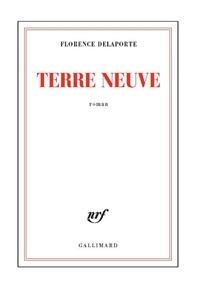 Florence Delaporte - Terre neuve.