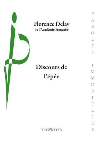 Florence Delay - Discours de l'épée.