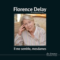 Florence Delay - Il me semble, mesdames.