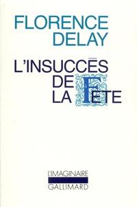 Florence Delay - L'Insuccès de la fête.