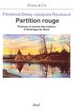 Florence Delay et Jacques Roubaud - Partition rouge - Poèmes et chants des Indiens d'Amérique du Nord.